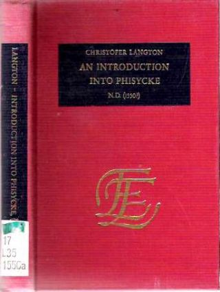 Introduction into Phisycke : [Physicke; Physic] ND (1550?). Christopher Langton