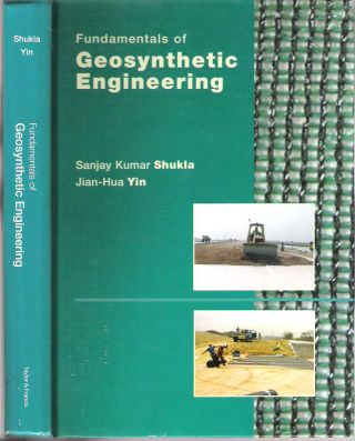 Fundamentals of Geosynthetic Engineering. Sanjay Kumar Shukla, Jian-Hua Yin