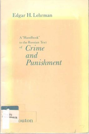 "A ""Handbook"" to the Russian Text of Crime and Punishment. Edgar Harold Lehrman"