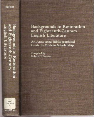 Backgrounds to Restoration and Eighteenth-Century English Literature : An Annotated...