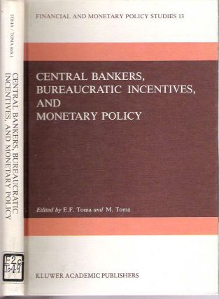 Central Bankers, Bureaucratic Incentives, and Monetary Policy. Eugenia Froedge Toma, Mark Toma
