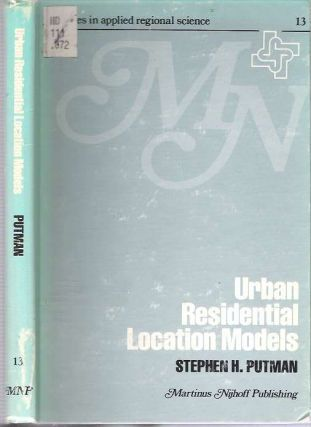 Urban Residential Location Models. Stephen H. Putman