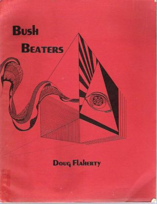 Bush Beaters : A Guide to Physical-Spiritual Hedonism. Doug Flaherty