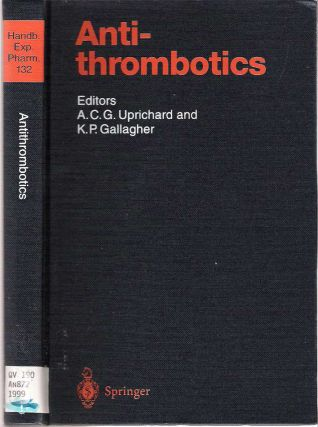 Antithrombotics. Andrew C. G. Uprichard, Kim P. Gallagher