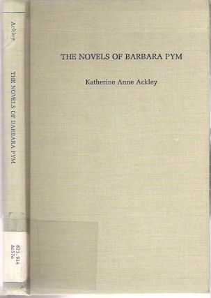 The Novels of Barbara Pym. Katherine Anne Ackley