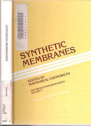 Synthetic Membranes : Papers presented at the Sixteenth Michigan Molecular Institute Meeting held August 19-22, 1984 in Midland, Michigan. Maynard B. Chenoweth.