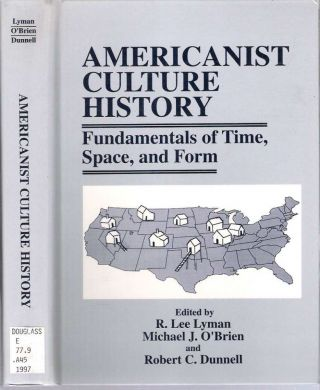 Americanist Culture History : Fundamentals of Time, Space, and Form. R. Lee Lyman, Michael J....