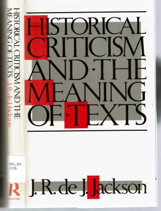Historical Criticism and the Meaning of Texts. J. Jackson