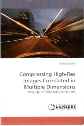 Compressing High-Res Images Correlated in Multiple Dimensions : Using Spatio-Temporal...