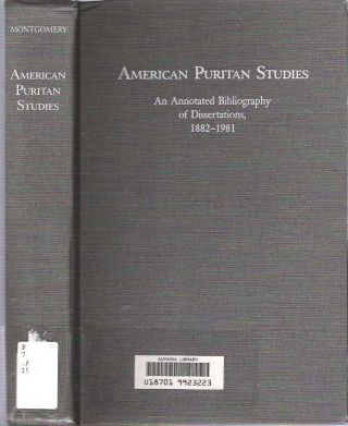 American Puritan Studies : An Annotated Bibliography of Dissertations 1882-1981. Michael S....