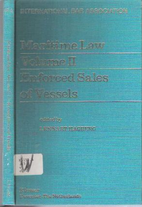 Enforced Sales of Vessels. Lennart Hagberg, International Bar Committee on Maritime, Transport Law