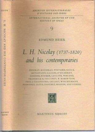 L.H. Nicolay (1737-1820) and his Contemporaries : Diderot, Rousseau, Voltaire, Gluck, Metastasio, Galiani, D'Escherny, Gessner, Bodmer, Lavater, Wieland, Edmund Heier.