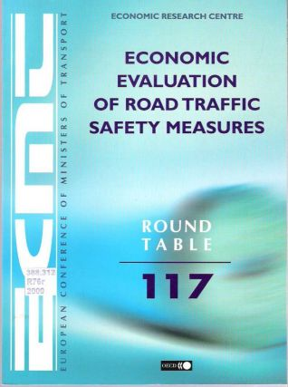 Economic Evaluation of Road Traffic Safety Measures : Report of the Hundred and Seventeenth...