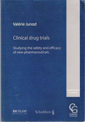 Clinical drug trials : Studying the safety and efficacy of new pharmaceuticals. Valérie...