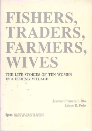 Fishers, Traders, Farmers, Wives : The Life Stories of Ten Women in a Fishing Village. Jeanne...