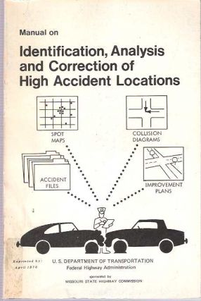Manual on Identification, Analysis and Correction of High Accident Locations. Jerry L Graham,...