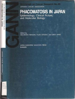 Phacomatosis in Japan : Epidemiology, Clinical Picture and Molecular Biology. Michihito Niimura, Fujio Otsuka, Okio Hino.