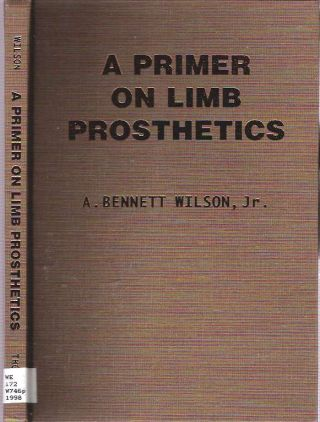 A Primer on Limb Prosthetics. A. Bennett Jr Wilson