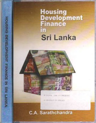 Housing Development Finance in Sri Lanka. Candauda Arachchige Sarathchandra