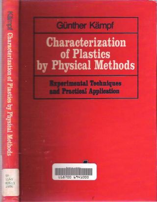 Characterization of Plastics by Physical Methods : Experimental Techniques and Practical...