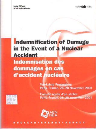 Indemnification of Damage in the Event of a Nuclear Accident = Indemnisation des dommages en cas...