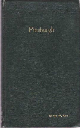Pittsburgh : Souvenir of the Spring Meeting of the American Society of Mechanical Engineers ASME : May 14 to 17, 1928. Max Wilhelm von Bernewitz, association copy Calvin W. Rice.