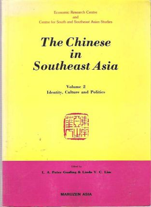 The Chinese in Southeast Asia : Volume 2 Identity, Culture & Politics. L. A. Peter Gosling, Linda...