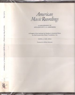 American Music Recordings : A Discography of 20th-Century U. S. Composers. Carol J. Oja,...