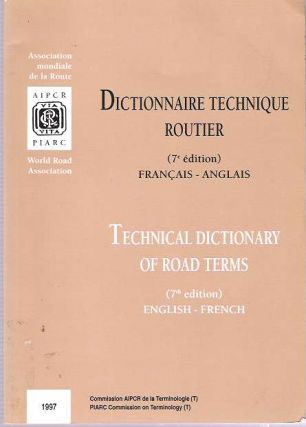 Dictionnaire technique routier = Technical Dictionary of Road Terms. PIARC Commission on Terminology
