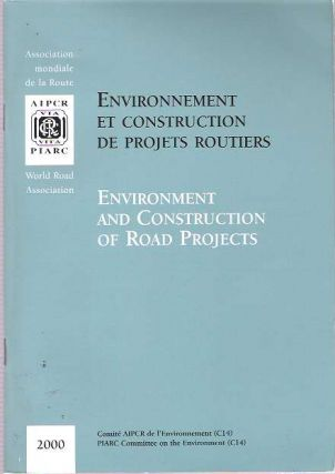 Environnement et construction de projets routiers = Environment and construction of road...