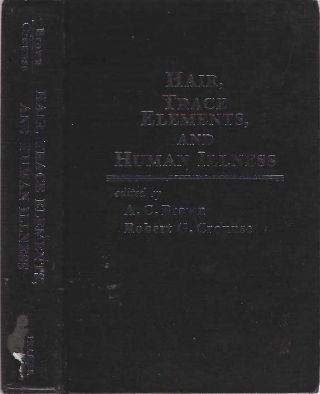 Hair, Trace Elements, and Human Illness. Algie C Brown, Robert G. Crounse