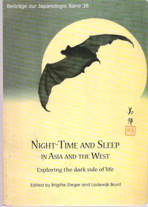 Night-time and Sleep in Asia and the West : Exploring the Dark Side of Life. Brigitte und...