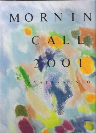 Morning Call 2001. Ayata Kunio.