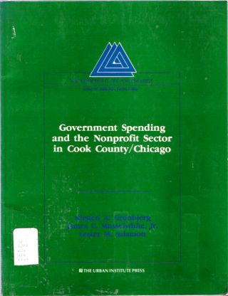 Government Spending and the Nonprofit Sector in Cook County/Chicago. Kirsten A Gronbjerg, Lester...