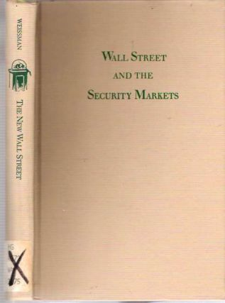 The New Wall Street. Rudolph Leo Weissman