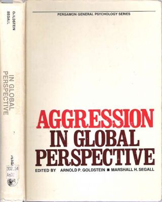 Aggression in Global Perspective. Arnold P Goldstein, Marshall H. Segall