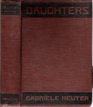 Daughters : The Story of Two Generations. Gabriele Reuter, Roberts Tapley