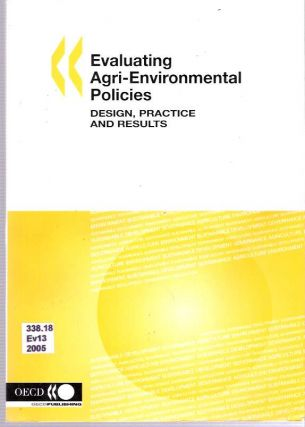 Evaluating Agri-Environmental Policies : Design, Practice And Results. Organisation for...