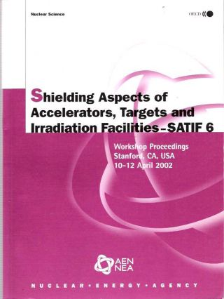 Shielding Aspects Of Accelerators, Targets And Irradiation Facilities - SATIF 6 : Workshop...