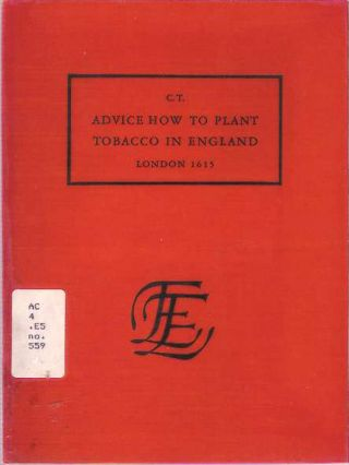 Advice How To Plant Tobacco in England : London 1615. C T
