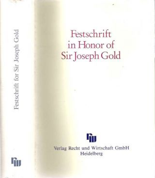 Festschrift in Honor of Sir Joseph Gold. Werner F. Ebke, Joseph J. Norton, Joseph Gold, Georges...