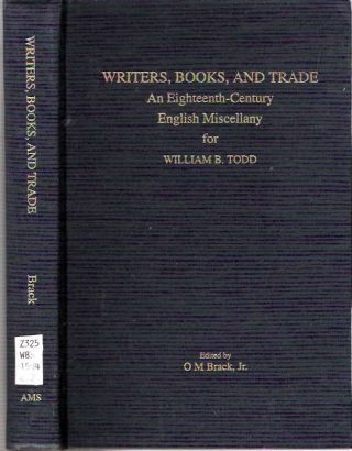 Writers, Books, and Trade : An Eighteenth-Century Miscellany for William B. Todd. O. M. Brack.