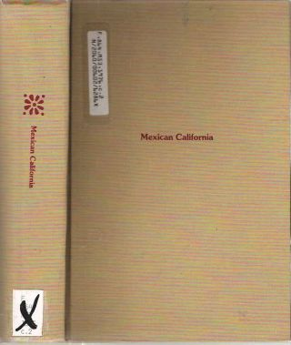 Mexican California : An Original Anthology. Carlos E. Cortes, Frances Rand Smith, José...