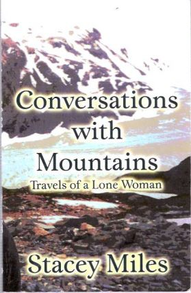 Conversations with Mountains : Travels of a Lone Woman. Stacey Miles