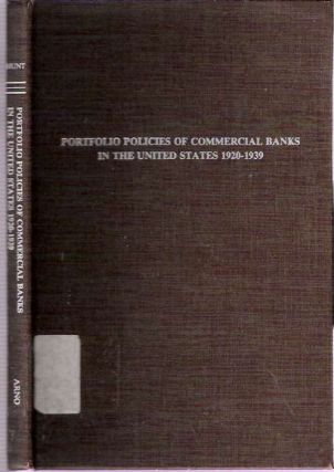 Portfolio Policies of Commercial Banks in the United States 1920-1939. Pearson Hunt.