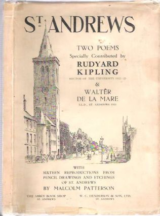 St. Andrews : Two Poems. Rudyard Kipling, Walter De La Mare.