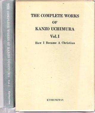 Vol. 1 : How I Became A Christian : Out of My Diary. Kanzo Uchimura, Yoichi Muto Taijiro Yamato, with notes and.