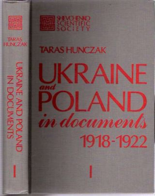 Ukraine and Poland in Documents 1918-1922 : Part I = Ukraina i Pol'shcha v dokumentakh 1918-1922....