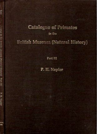 Catalogue of Primates in the British Museum (Natural History) and Elsewhere in the British Isles...