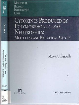 Cytokines Produced by Polymorphonuclear Neutrophils : Molecular and Biological Aspects. Marco...